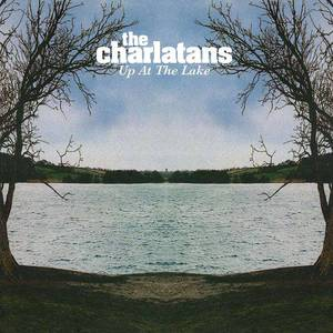 'Up At The Lake' by The Charlatans