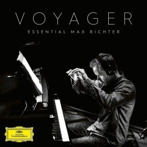 'Voyager - Essential Max Richter' by Max Richter