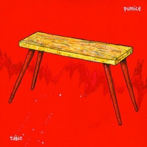 'Table' by Pumice