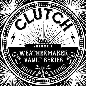 'The Weathermaker Vault Series Vol. 1' by Clutch