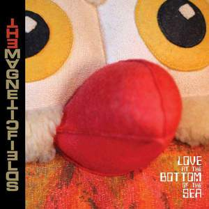 'Love At The Bottom Of The Sea' by The Magnetic Fields