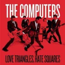 'Love Triangles, Hate Squares' by The Computers