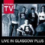 Live in Glasgow plus by Psychic TV
