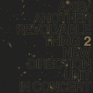 'Axis​/​Another Revolvable Thing 2' by Masayuki Takayanagi New Direction Unit