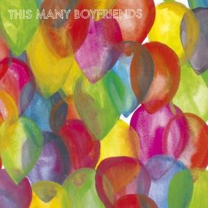 'This Many Boyfriends' by This Many Boyfriends