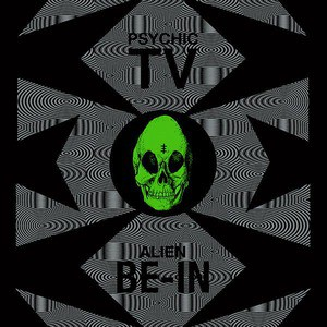 'Alien Be-In Remix EP' by Psychic TV