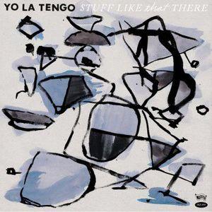 'Stuff Like That There' by Yo La Tengo