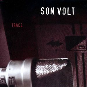 'Trace' by Son Volt