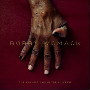 'The Bravest Man In The Universe' by Bobby Womack