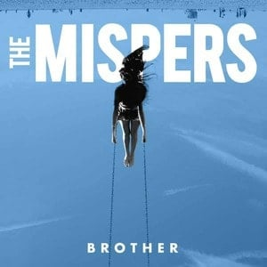 'Brother' by The Mispers