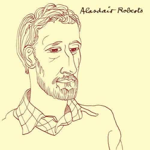 'Alasdair Roberts' by Alasdair Roberts