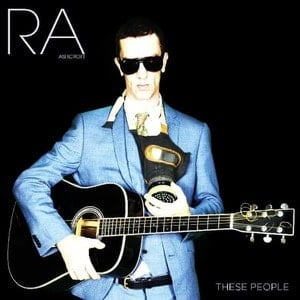 'These People' by Richard Ashcroft