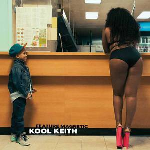 'Feature Magnetic' by Kool Keith