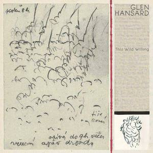 'This Wild Willing' by Glen Hansard