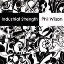 Industrial Strength by Phil Wilson