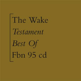 'Testament (Best Of)' by The Wake