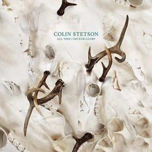 'All This I Do For Glory' by Colin Stetson