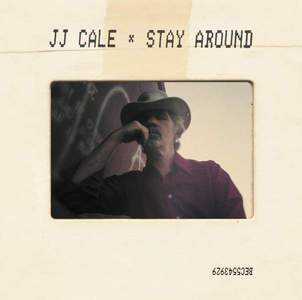 'Stay Around' by JJ Cale