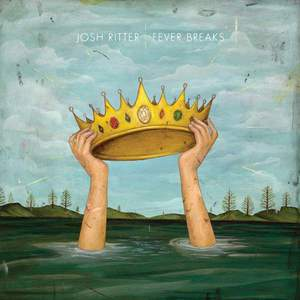'Fever Breaks' by Josh Ritter