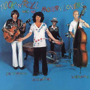 'Rock 'N' Roll With The Modern Lovers' by The Modern Lovers