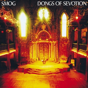 'Dongs of Sevotion' by Smog