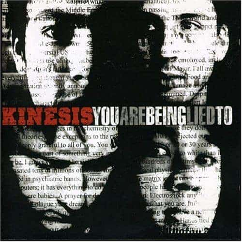 'You Are Being Lied To' by Kinesis