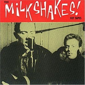 '107 Tapes (Early demos and live recordings)' by The Milkshakes