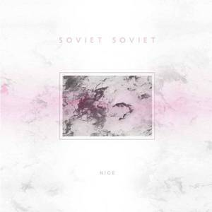 'Nice' by Soviet Soviet