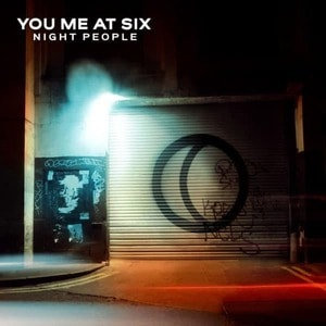 'Night People' by You Me At Six