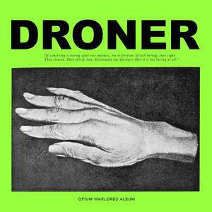 'Droner' by Opium Warlords