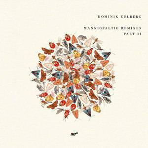 'Mannigfaltig Remixes (Part II)' by Dominik Eulberg