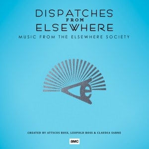 'Dispatches From Elsewhere (Music From The Elsewhere Society)' by Atticus Ross, Leopold Ross, Claudia Sarne