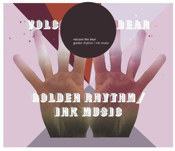 'Golden Rhythm / Ink Music' by Volcano The Bear