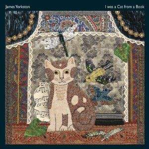 'I Was A Cat From A Book' by James Yorkston