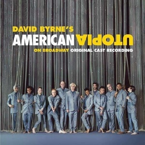 'American Utopia on Broadway (Original Cast Recording Live)' by David Byrne