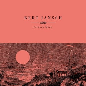 'Crimson Moon' by Bert Jansch