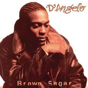 'Brown Sugar' by D'Angelo