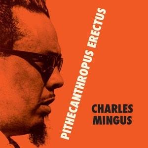 'Pithecanthropus Erectus' by Charles Mingus