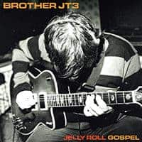 Jelly Roll Gospel by Brother JT3
