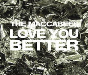 Love You Better/ Sleep Tonight by The Maccabees