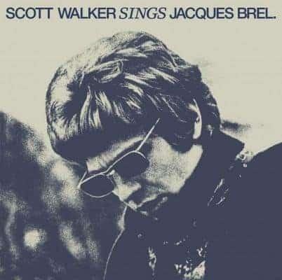'Sings Jacques Brel' by Scott Walker