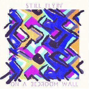'On a Bedroom Wall' by Still Flyin