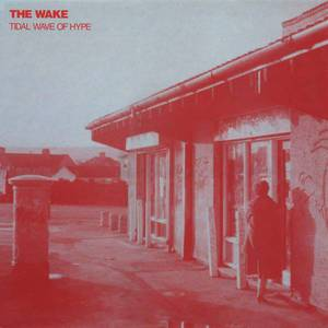 'Tidal Wave of Hype' by The Wake