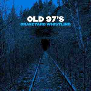 'Graveyard Whistling' by Old 97's