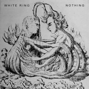 'Nothing / Leprosy' by White Ring