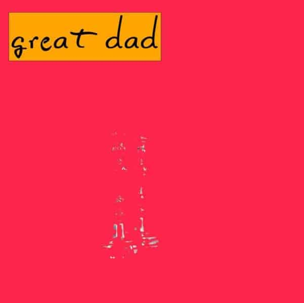 'Great Dad' by Great Dad
