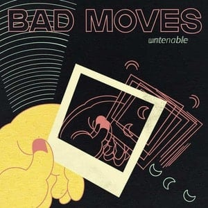 'Untenable' by Bad Moves