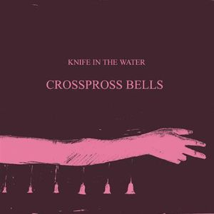 'Crosspross Bells' by Knife In The Water
