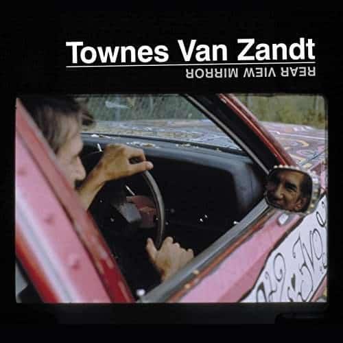 'Rear View Mirror' by Townes Van Zandt