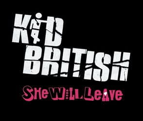She Will Leave by Kid British
